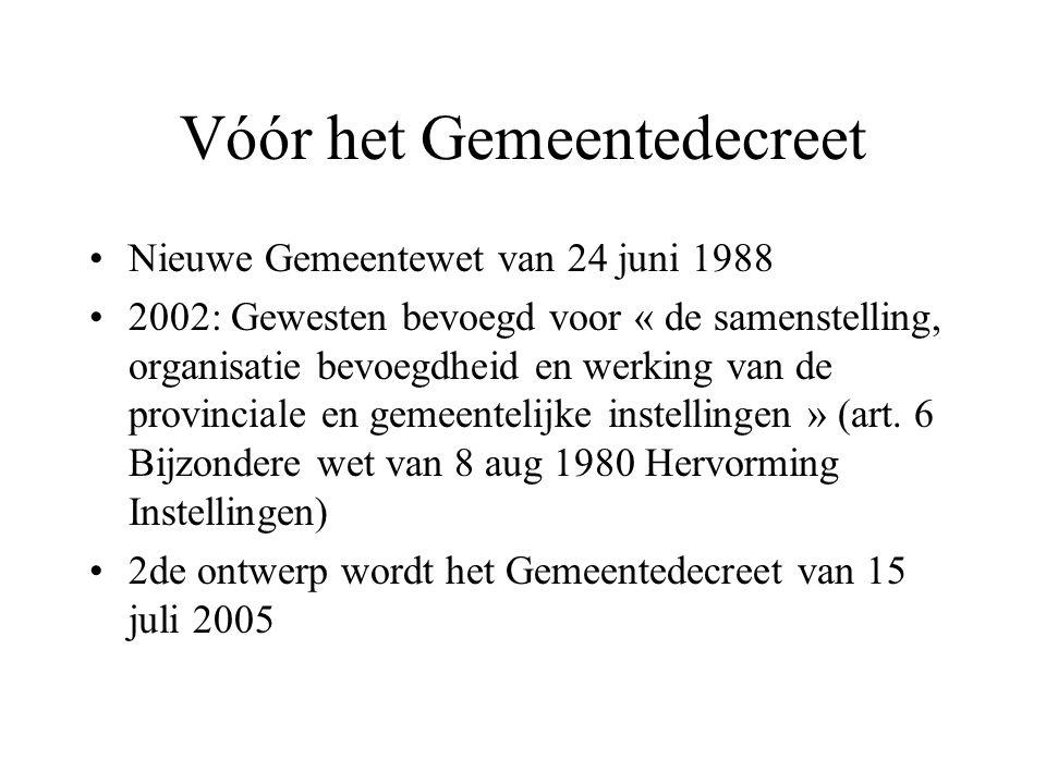 Vóór het Gemeentedecreet Nieuwe Gemeentewet van 24 juni 1988 2002: Gewesten bevoegd voor « de samenstelling, organisatie bevoegdheid en werking van de provinciale en gemeentelijke instellingen » (art.