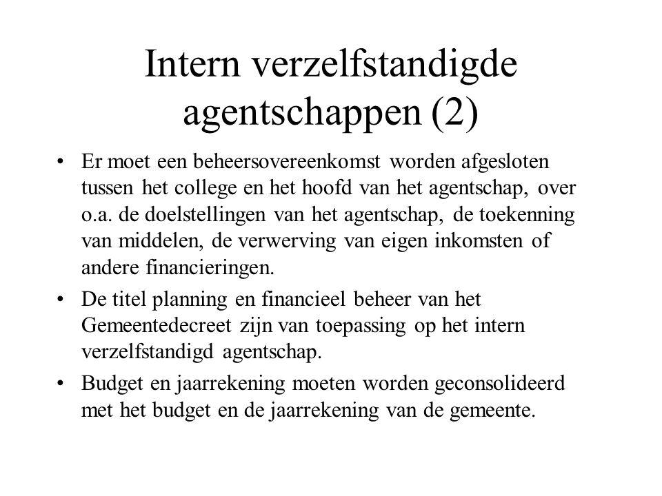 Intern verzelfstandigde agentschappen (2) Er moet een beheersovereenkomst worden afgesloten tussen het college en het hoofd van het agentschap, over o.a.