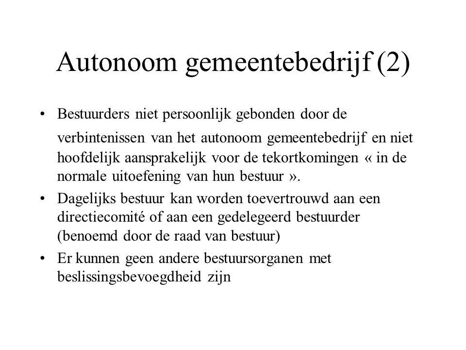 Autonoom gemeentebedrijf (2) Bestuurders niet persoonlijk gebonden door de verbintenissen van het autonoom gemeentebedrijf en niet hoofdelijk aansprakelijk voor de tekortkomingen « in de normale uitoefening van hun bestuur ».