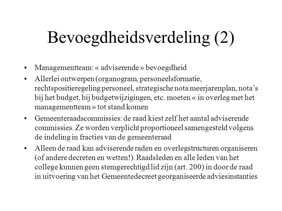Bevoegdheidsverdeling (2) Managementteam: « adviserende » bevoegdheid Allerlei ontwerpen (organogram, personeelsformatie, rechtspositieregeling personeel, strategische nota meerjarenplan, nota's bij het budget, bij budgetwijzigingen, etc.