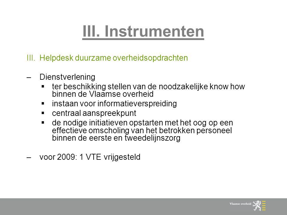 III. Instrumenten III.Helpdesk duurzame overheidsopdrachten –Dienstverlening  ter beschikking stellen van de noodzakelijke know how binnen de Vlaamse