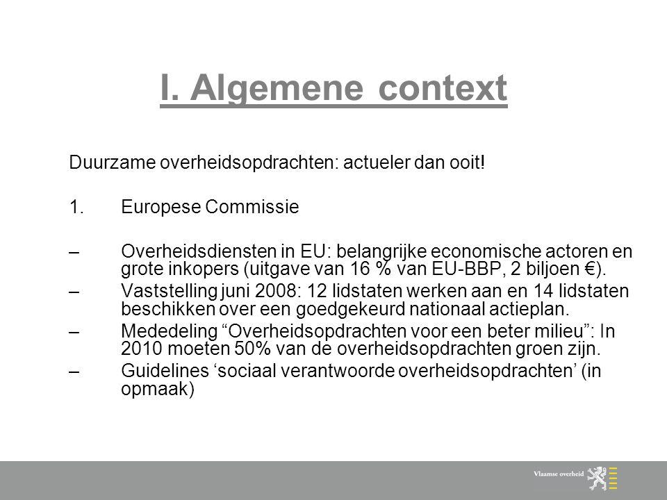 I.Algemene context Duurzame overheidsopdrachten: actueler dan ooit.