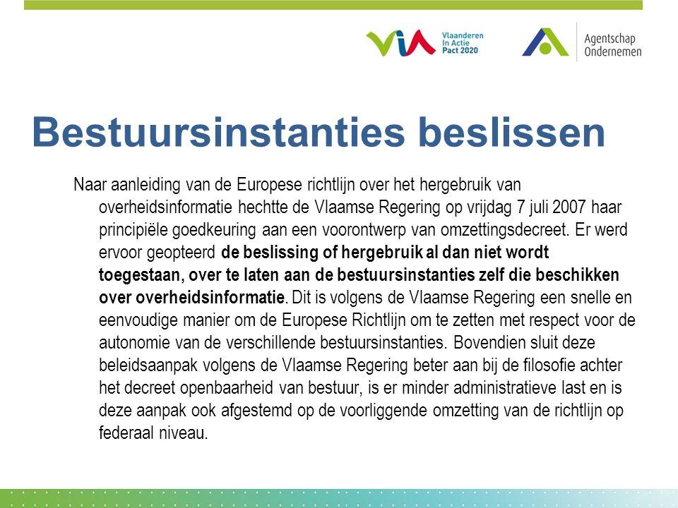 Bestuursinstanties beslissen Naar aanleiding van de Europese richtlijn over het hergebruik van overheidsinformatie hechtte de Vlaamse Regering op vrijdag 7 juli 2007 haar principiële goedkeuring aan een voorontwerp van omzettingsdecreet.