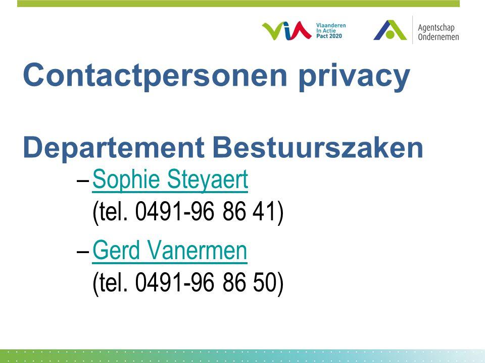 Contactpersonen privacy Departement Bestuurszaken –Sophie Steyaert (tel.