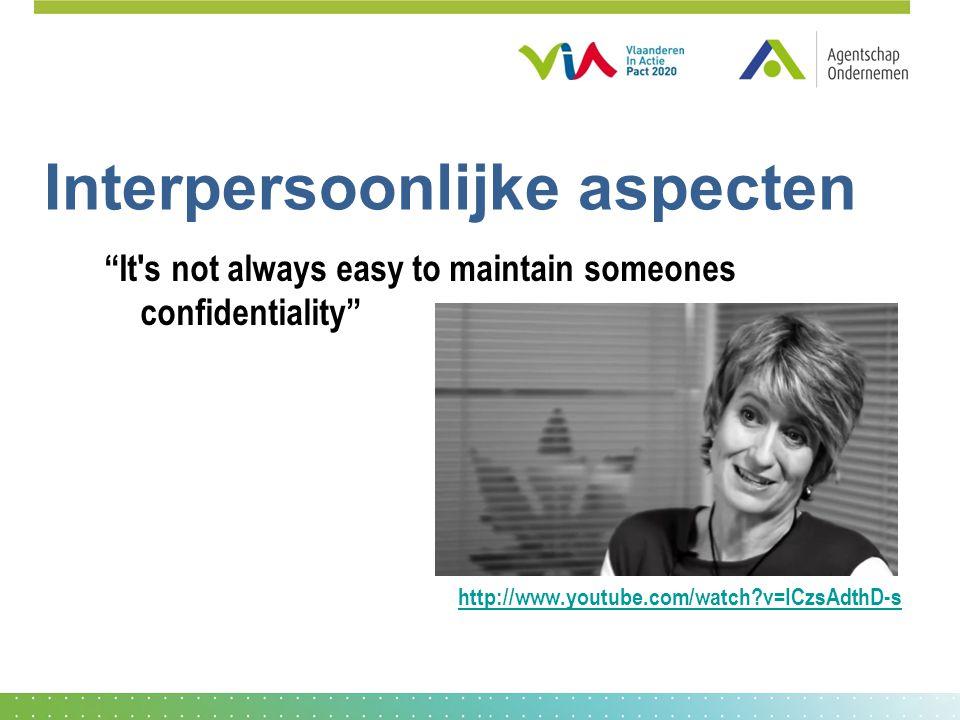 Interpersoonlijke aspecten It s not always easy to maintain someones confidentiality http://www.youtube.com/watch?v=ICzsAdthD-s