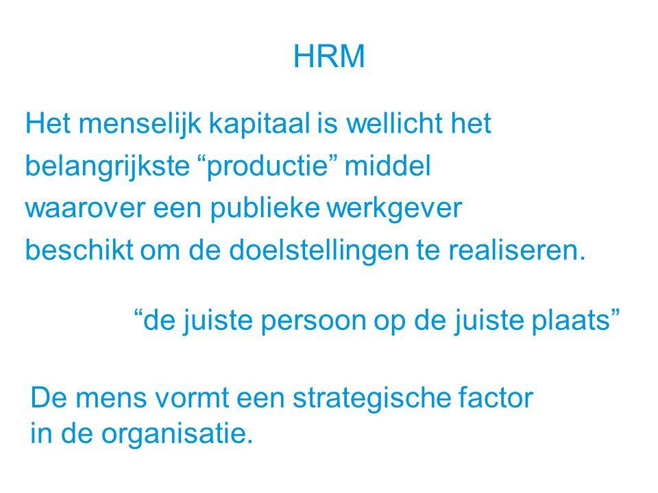 Het menselijk kapitaal is wellicht het belangrijkste productie middel waarover een publieke werkgever beschikt om de doelstellingen te realiseren.