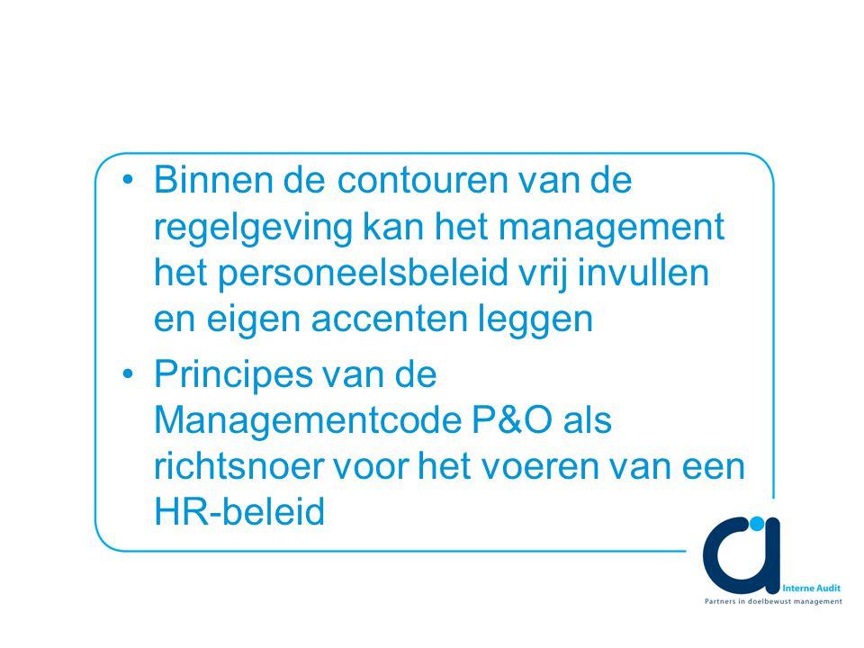 Binnen de contouren van de regelgeving kan het management het personeelsbeleid vrij invullen en eigen accenten leggen Principes van de Managementcode P&O als richtsnoer voor het voeren van een HR-beleid