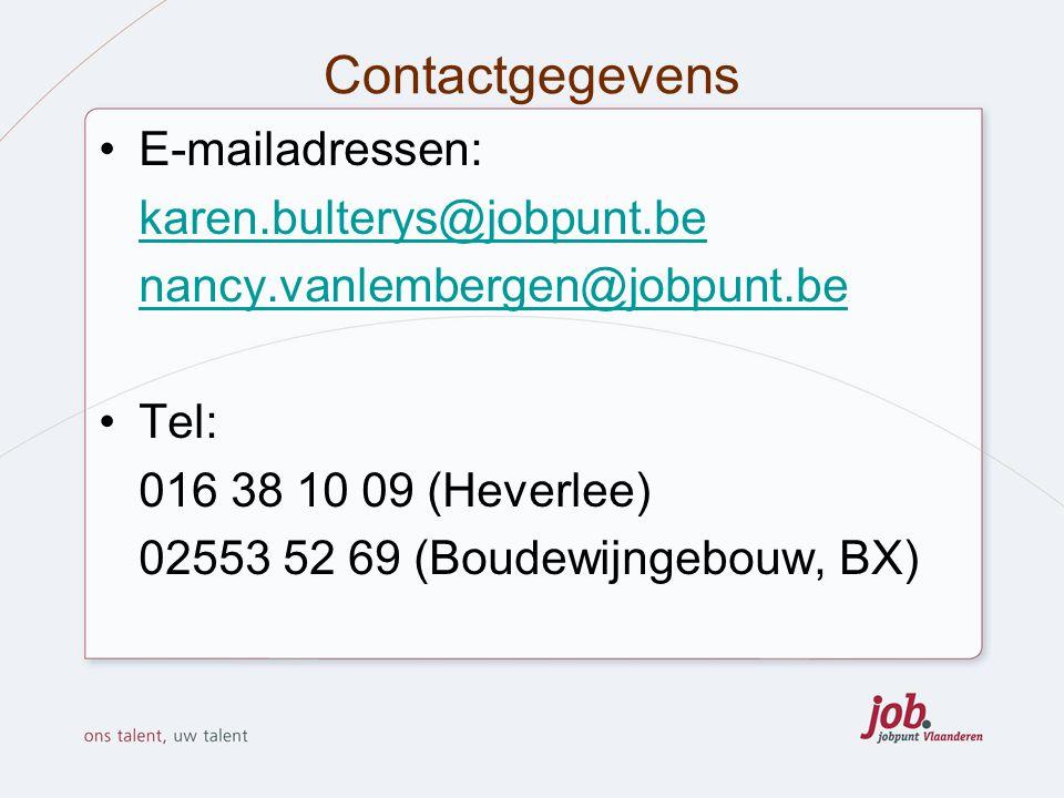 Contactgegevens E-mailadressen: karen.bulterys@jobpunt.be nancy.vanlembergen@jobpunt.be Tel: 016 38 10 09 (Heverlee) 02553 52 69 (Boudewijngebouw, BX)
