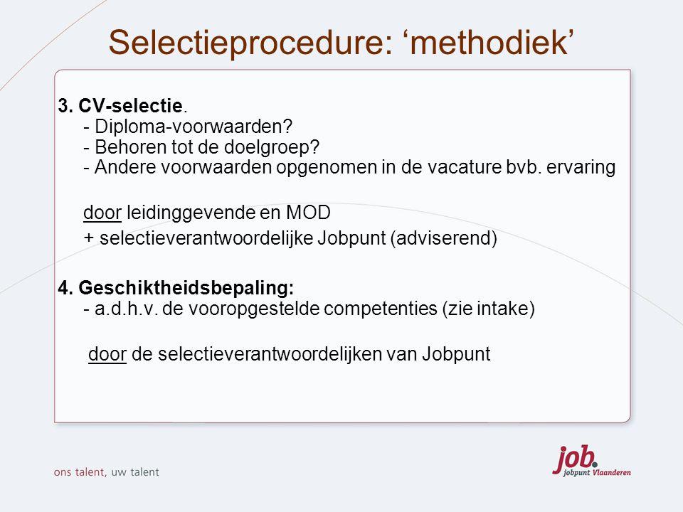 De geschiktheidsbepaling individueel: 1 op 1 Meet de mate waarin de kandidaat beschikt over de vereiste competenties.