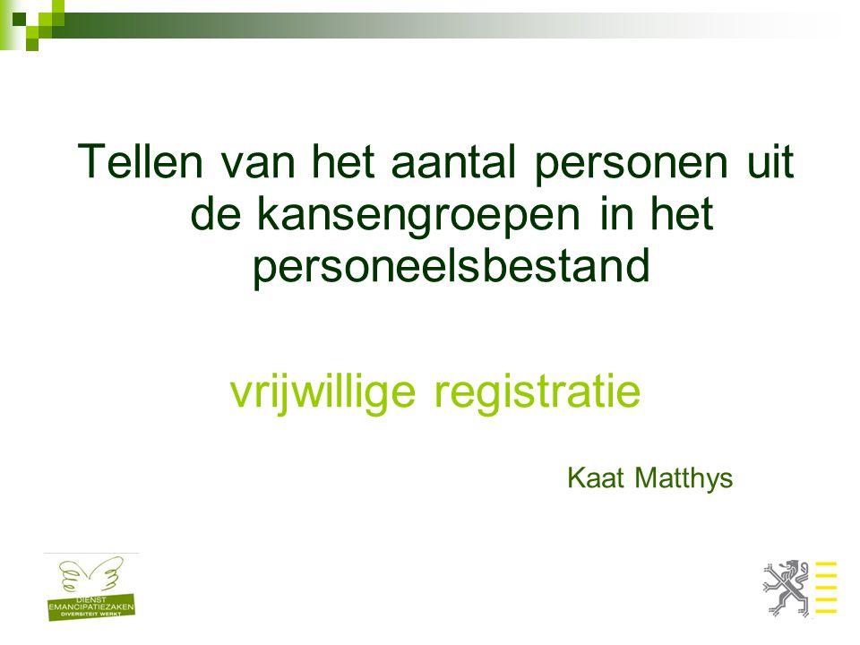 Tellen van het aantal personen uit de kansengroepen in het personeelsbestand vrijwillige registratie Kaat Matthys
