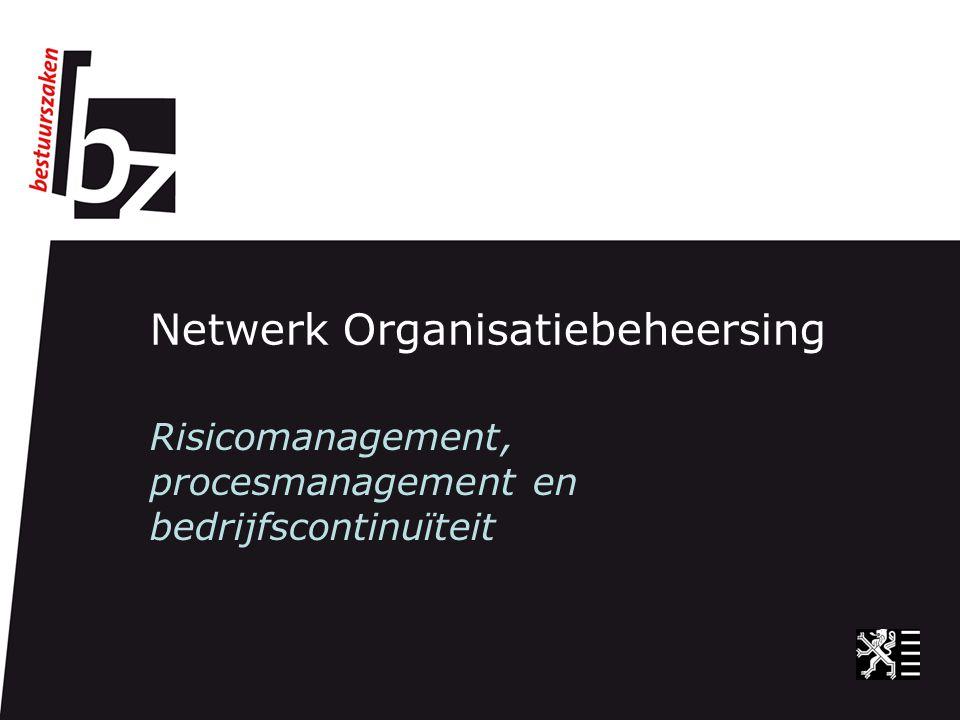 Netwerk Organisatiebeheersing Risicomanagement, procesmanagement en bedrijfscontinuïteit