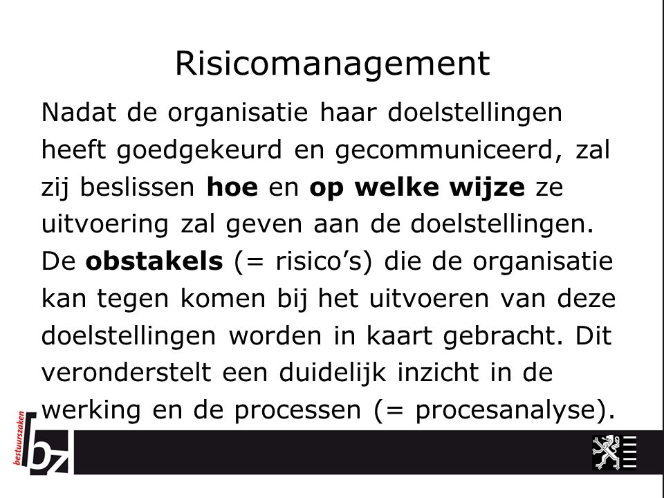 BCM en Risicomanagement Binnen het globale risicomanagement verdienen de continuïteitsrisico's bijzondere aandacht.