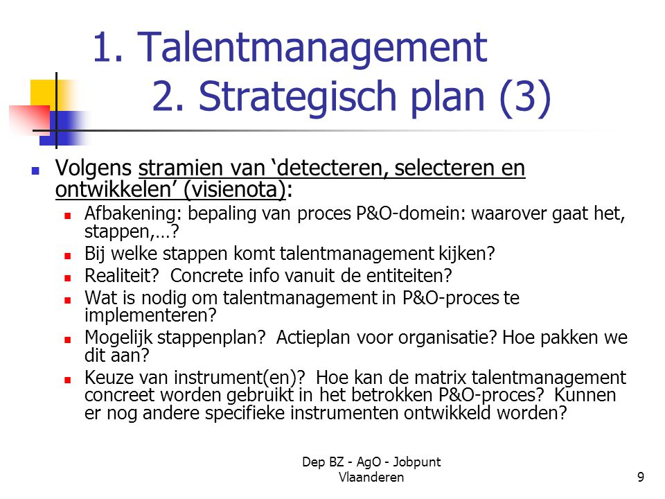 Dep BZ - AgO - Jobpunt Vlaanderen9 1. Talentmanagement 2.