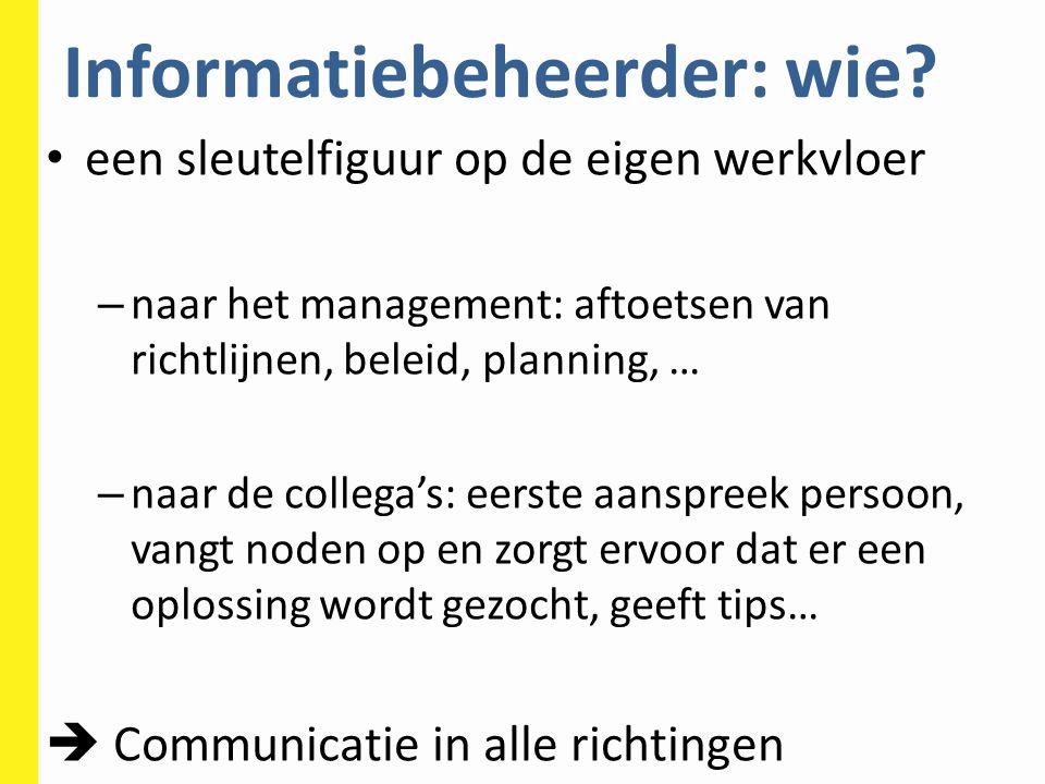 Informatiebeheerder: wie.Meer informatie: Informatiestrategie (VR 14/02/2014), pp.