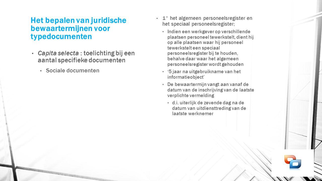 Het bepalen van juridische bewaartermijnen voor typedocumenten Capita selecta : toelichting bij een aantal specifieke documenten Sociale documenten 1°