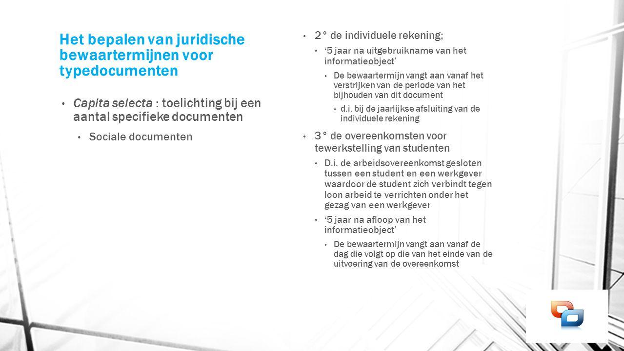 Het bepalen van juridische bewaartermijnen voor typedocumenten Capita selecta : toelichting bij een aantal specifieke documenten Sociale documenten 2°