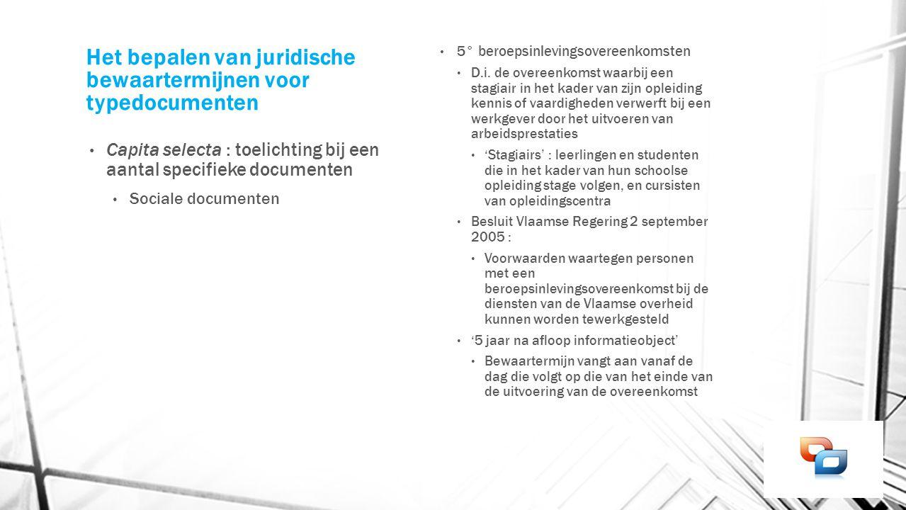 Het bepalen van juridische bewaartermijnen voor typedocumenten Capita selecta : toelichting bij een aantal specifieke documenten Sociale documenten 5°