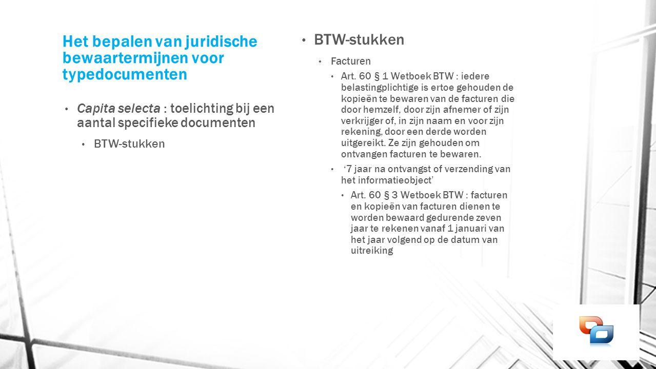 Het bepalen van juridische bewaartermijnen voor typedocumenten Capita selecta : toelichting bij een aantal specifieke documenten BTW-stukken Facturen