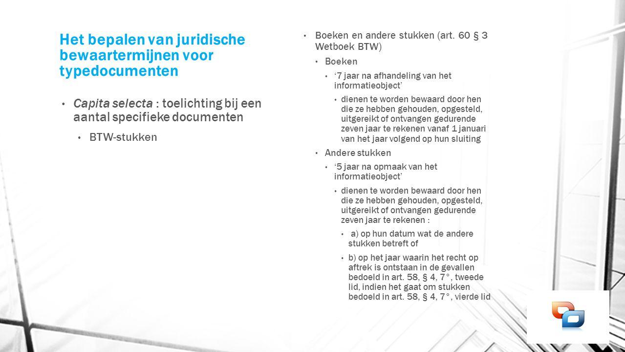 Het bepalen van juridische bewaartermijnen voor typedocumenten Capita selecta : toelichting bij een aantal specifieke documenten BTW-stukken Boeken en