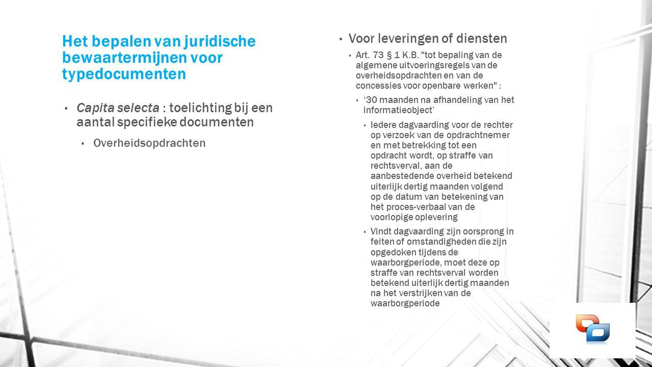 Het bepalen van juridische bewaartermijnen voor typedocumenten Capita selecta : toelichting bij een aantal specifieke documenten Overheidsopdrachten V