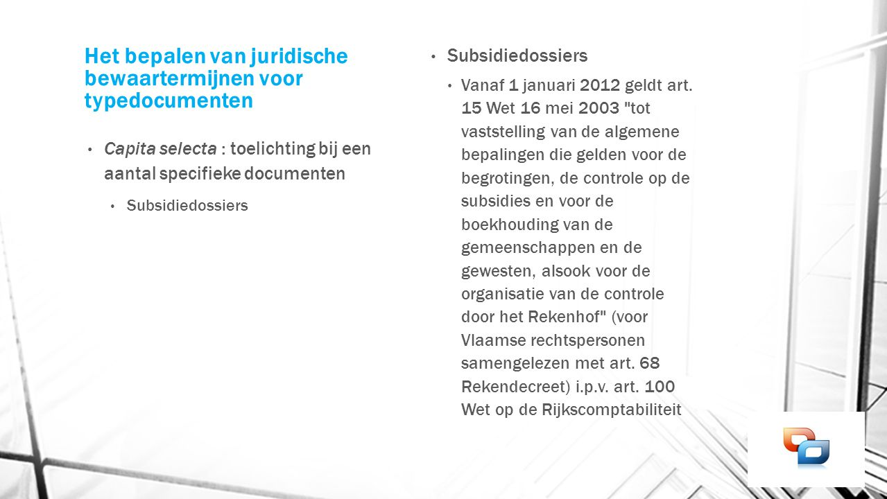 Het bepalen van juridische bewaartermijnen voor typedocumenten Capita selecta : toelichting bij een aantal specifieke documenten Subsidiedossiers Vana