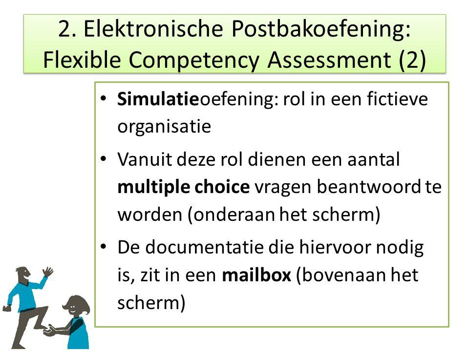 Simulatieoefening: rol in een fictieve organisatie Vanuit deze rol dienen een aantal multiple choice vragen beantwoord te worden (onderaan het scherm) De documentatie die hiervoor nodig is, zit in een mailbox (bovenaan het scherm) 2.