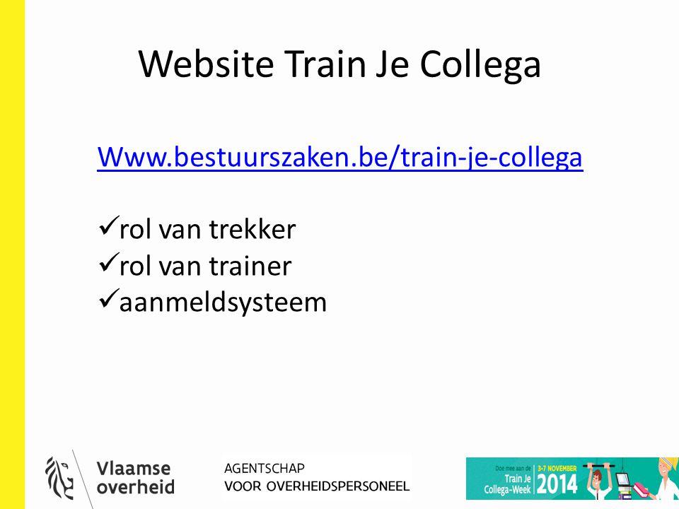 Website Train Je Collega HR-deelnetwerk 23 mei 2014 14 Www.bestuurszaken.be/train-je-collega rol van trekker rol van trainer aanmeldsysteem
