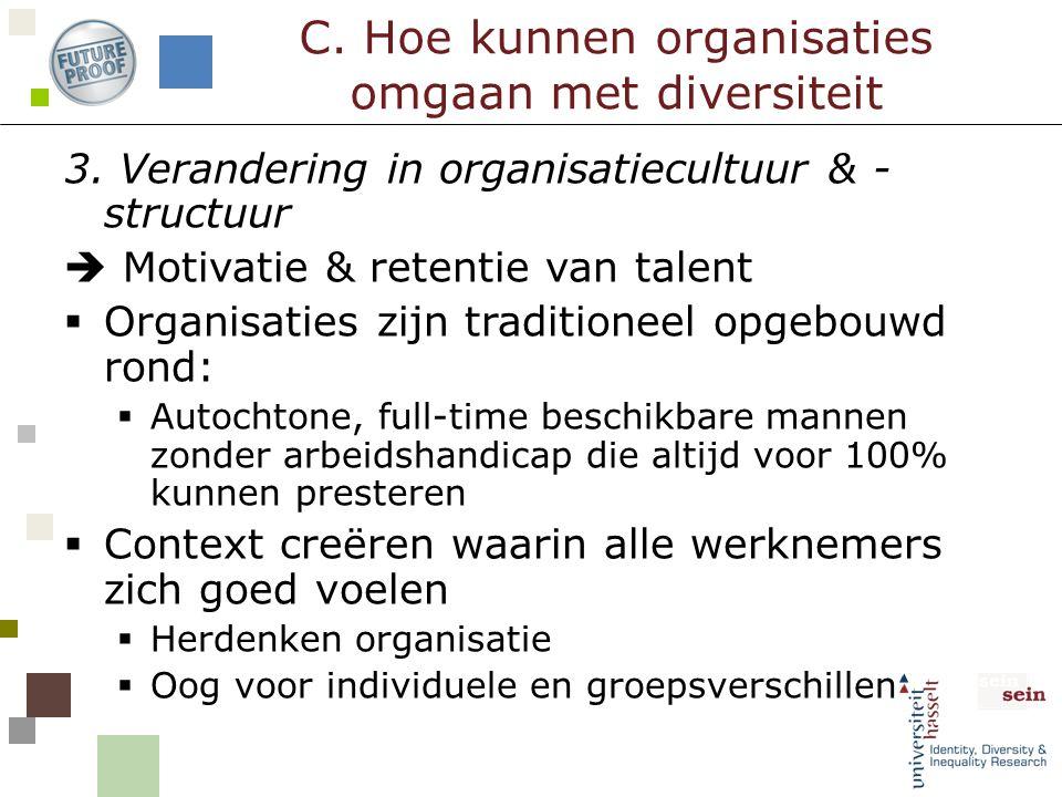 3. Verandering in organisatiecultuur & - structuur  Motivatie & retentie van talent  Organisaties zijn traditioneel opgebouwd rond:  Autochtone, fu