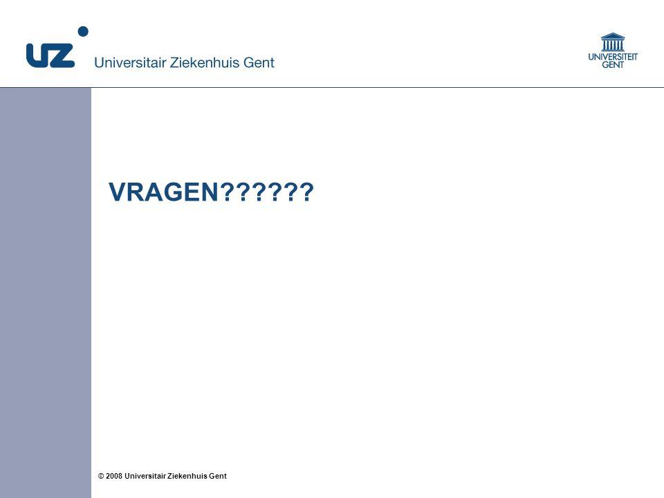 13 © 2008 Universitair Ziekenhuis Gent VRAGEN