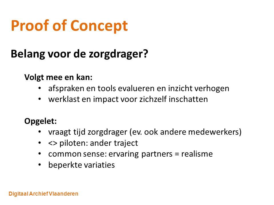 Digitaal Archief Vlaanderen Proof of Concept Belang voor de zorgdrager.