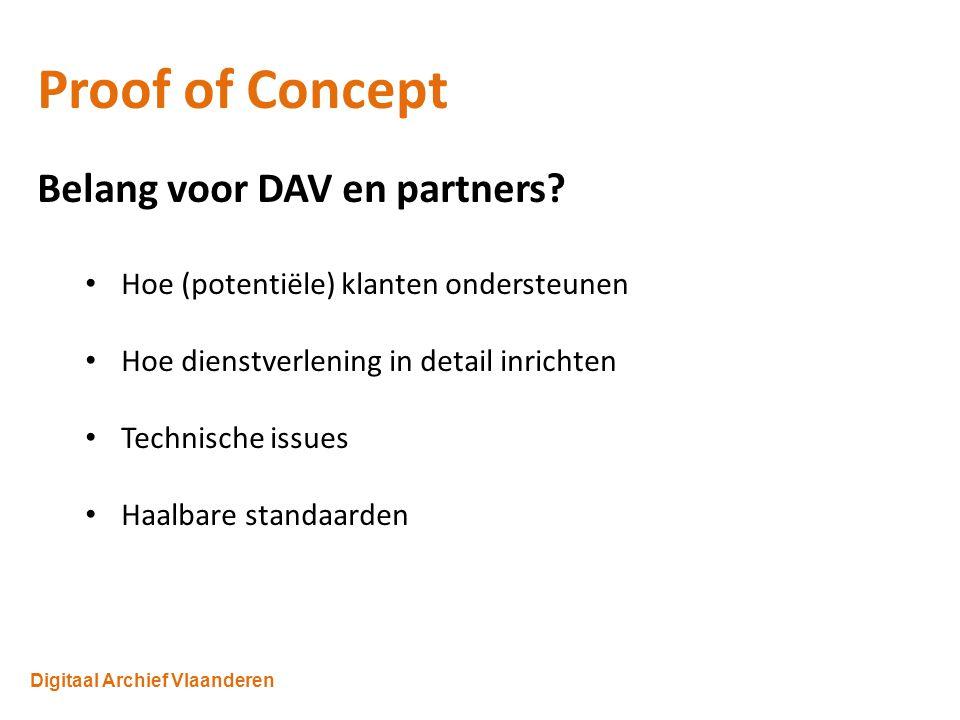 Digitaal Archief Vlaanderen Proof of Concept Belang voor DAV en partners.