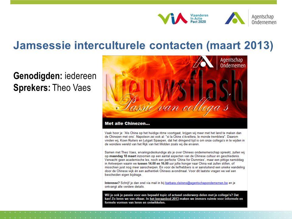 Jamsessie interculturele contacten (maart 2013) Genodigden: iedereen Sprekers: Theo Vaes