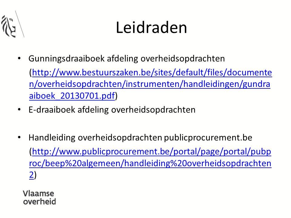 Leidraden Gunningsdraaiboek afdeling overheidsopdrachten (http://www.bestuurszaken.be/sites/default/files/documente n/overheidsopdrachten/instrumenten