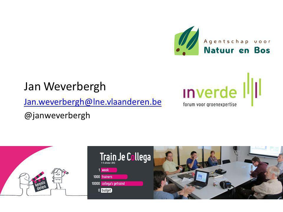 Jan Weverbergh Jan.weverbergh@lne.vlaanderen.be @janweverbergh