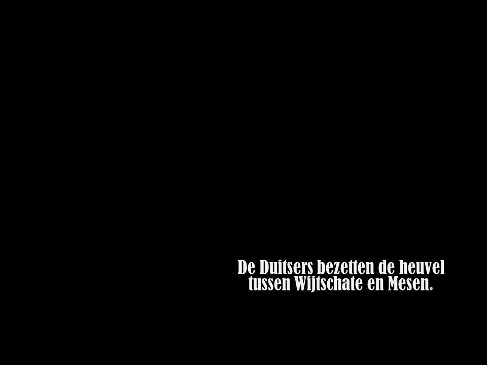 De Duitsers bezetten de heuvel tussen Wijtschate en Mesen.