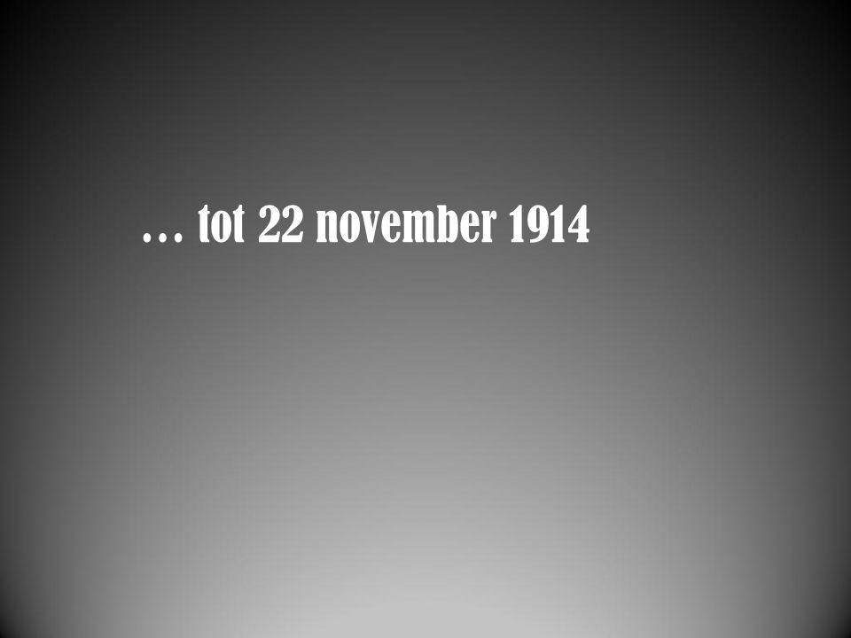 … tot 22 november 1914