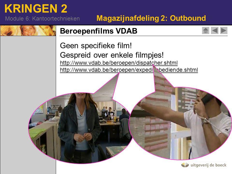 KRINGEN 2 Module 6: Kantoortechnieken Beroepenfilms VDAB Geen specifieke film! Gespreid over enkele filmpjes! http://www.vdab.be/beroepen/dispatcher.s