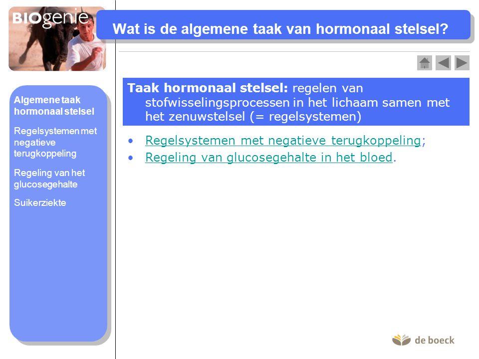 Wat is de algemene taak van hormonaal stelsel? Taak hormonaal stelsel: regelen van stofwisselingsprocessen in het lichaam samen met het zenuwstelsel (