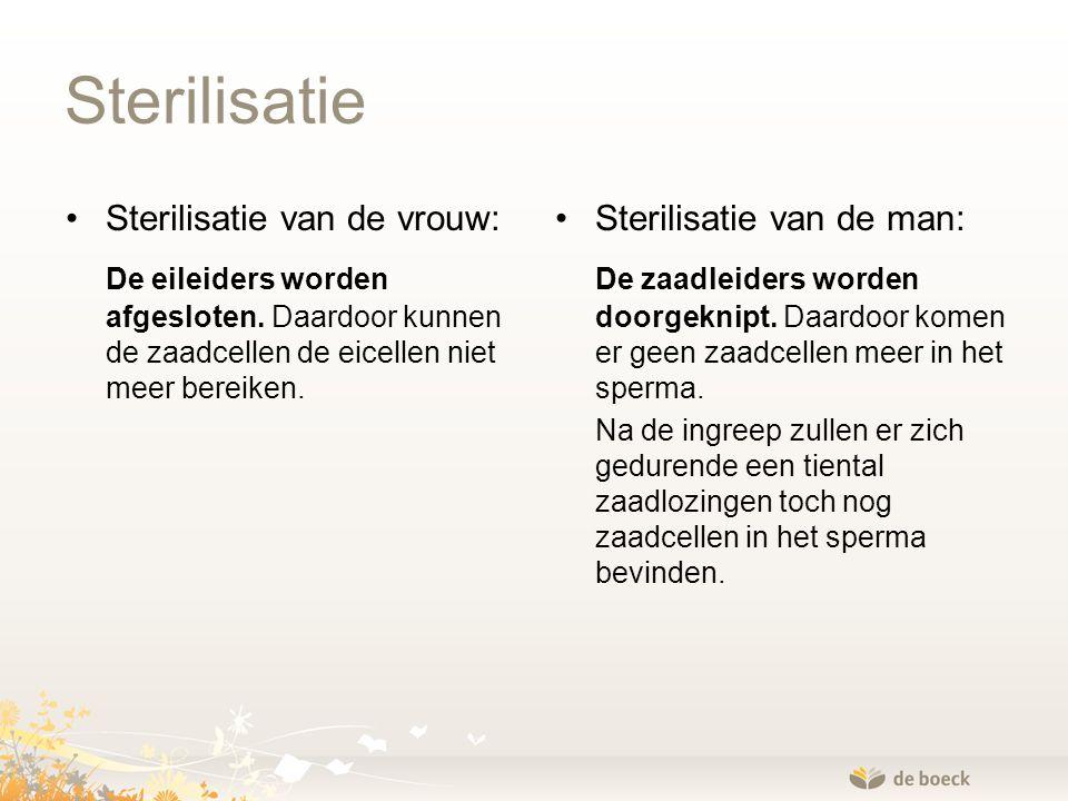 Sterilisatie Sterilisatie van de vrouw: De eileiders worden afgesloten. Daardoor kunnen de zaadcellen de eicellen niet meer bereiken. Sterilisatie van