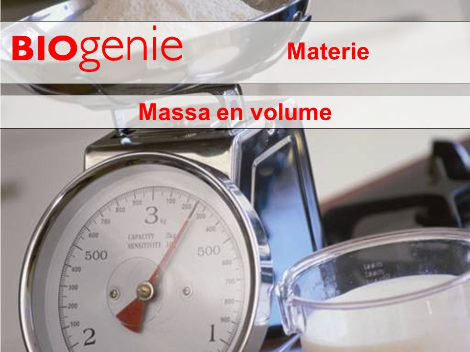 Materie Massa en volume