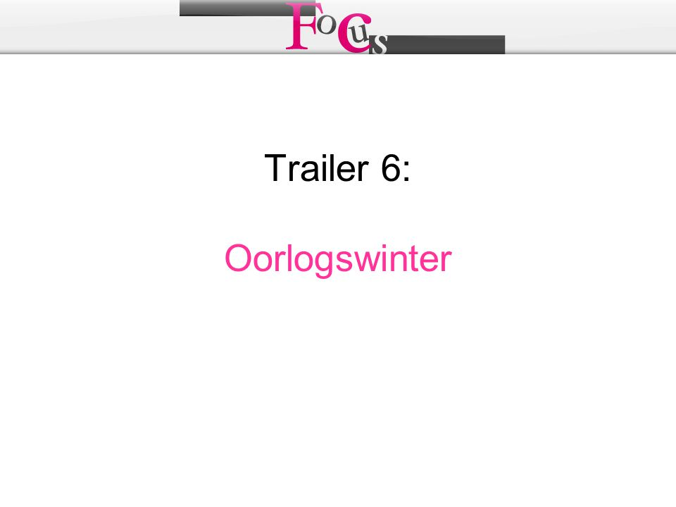 Trailer 6: Oorlogswinter