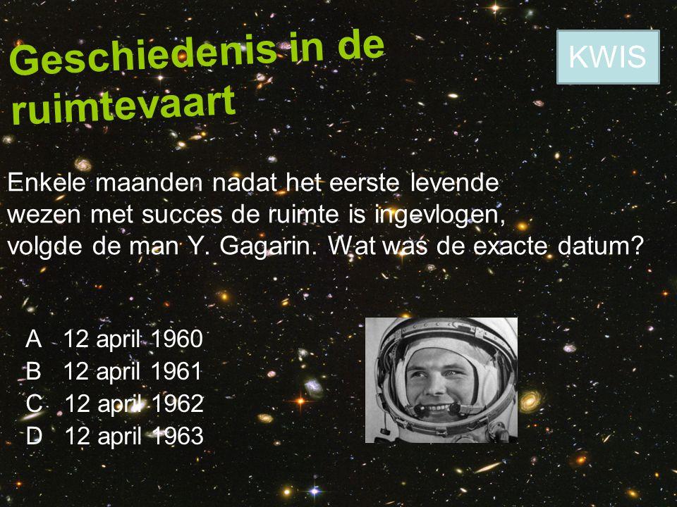 Geschiedenis in de ruimtevaart Enkele maanden nadat het eerste levende wezen met succes de ruimte is ingevlogen, volgde de man Y. Gagarin. Wat was de