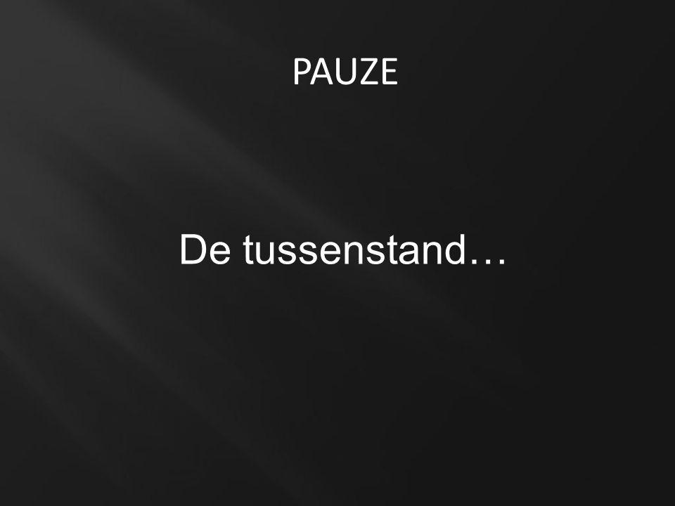 De tussenstand… PAUZE