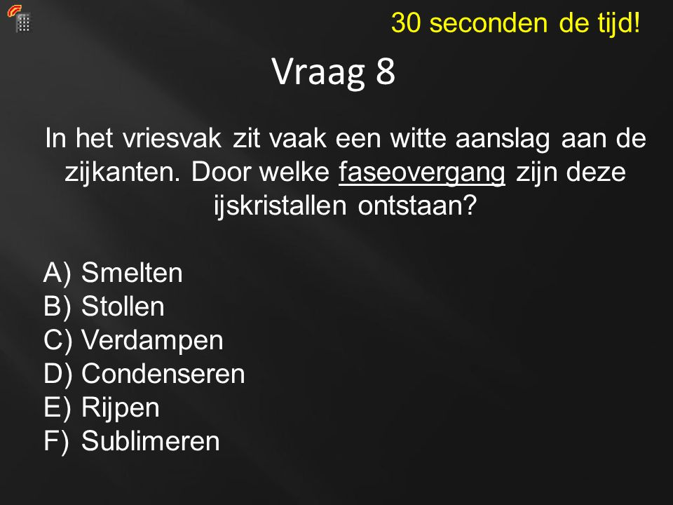 Vraag 8 In het vriesvak zit vaak een witte aanslag aan de zijkanten.