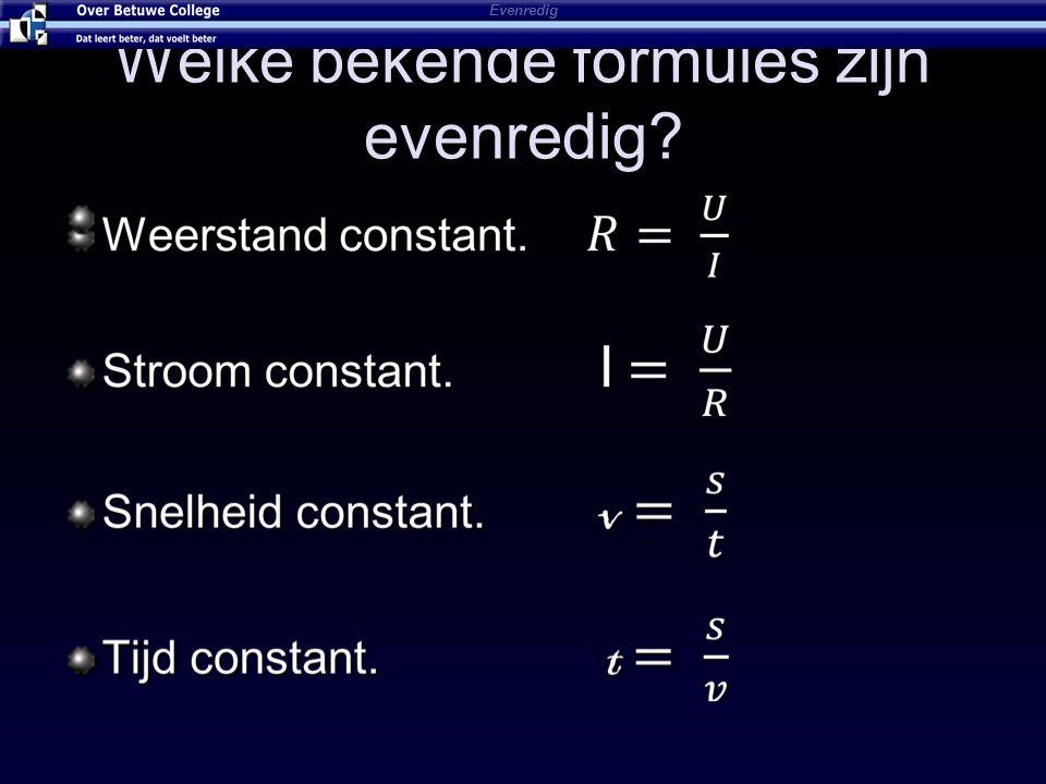 Welke bekende formules zijn evenredig? Evenredig