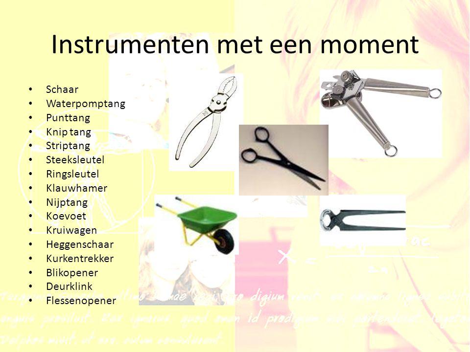 Instrumenten met een moment Schaar Waterpomptang Punttang Knip tang Striptang Steeksleutel Ringsleutel Klauwhamer Nijptang Koevoet Kruiwagen Heggensch