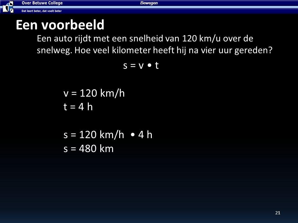 Een voorbeeld Een auto rijdt met een snelheid van 120 km/u over de snelweg.