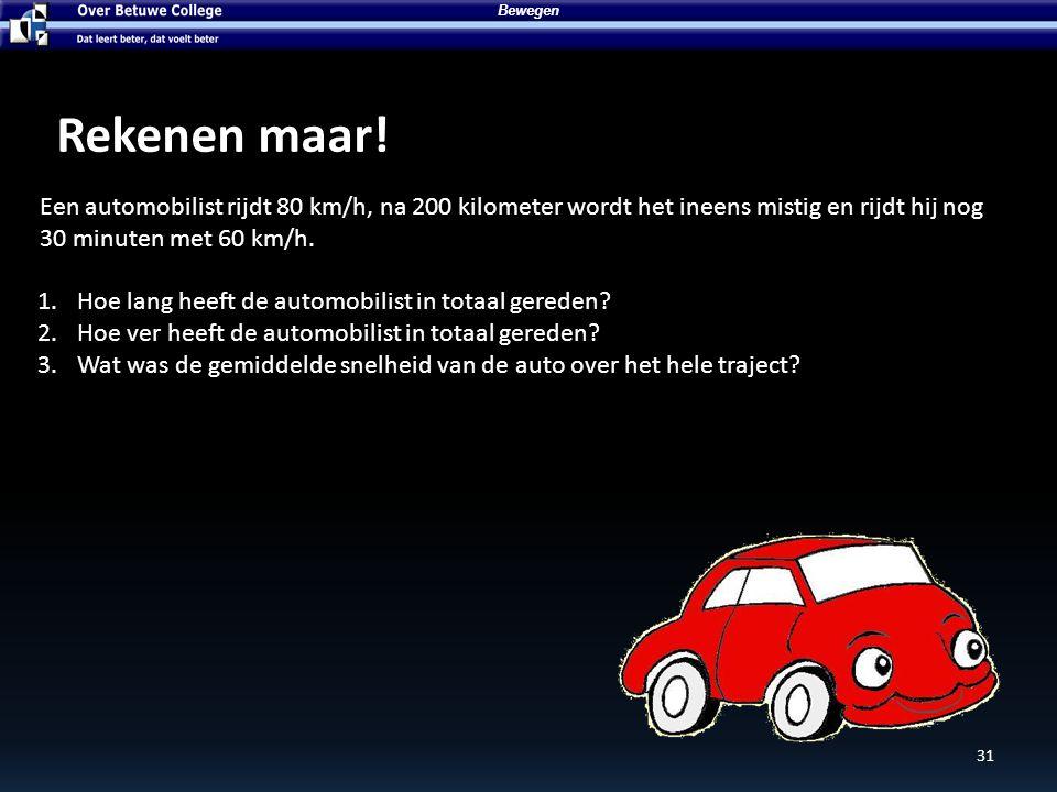 Een automobilist rijdt 80 km/h, na 200 kilometer wordt het ineens mistig en rijdt hij nog 30 minuten met 60 km/h.