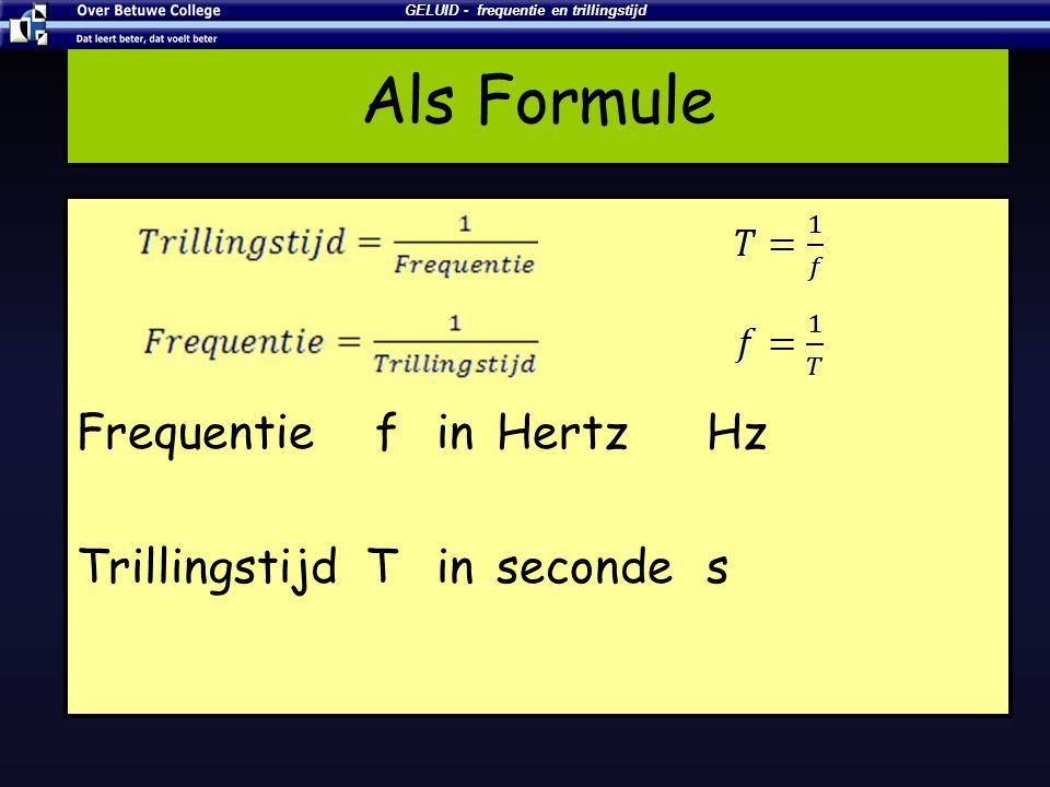 2 trillingen in 1s f = 2 Hz 1s 2 trilling