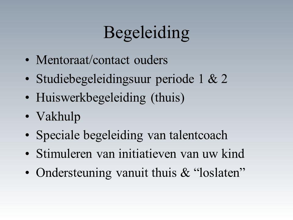 Begeleiding Mentoraat/contact ouders Studiebegeleidingsuur periode 1 & 2 Huiswerkbegeleiding (thuis) Vakhulp Speciale begeleiding van talentcoach Stim